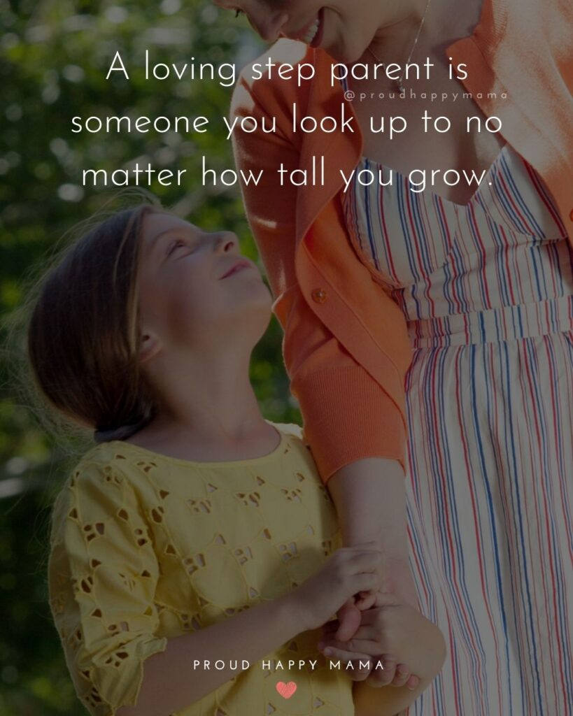 Step Parent Quotes - A loving step parent is someone you look up to no matter how tall you grow.'