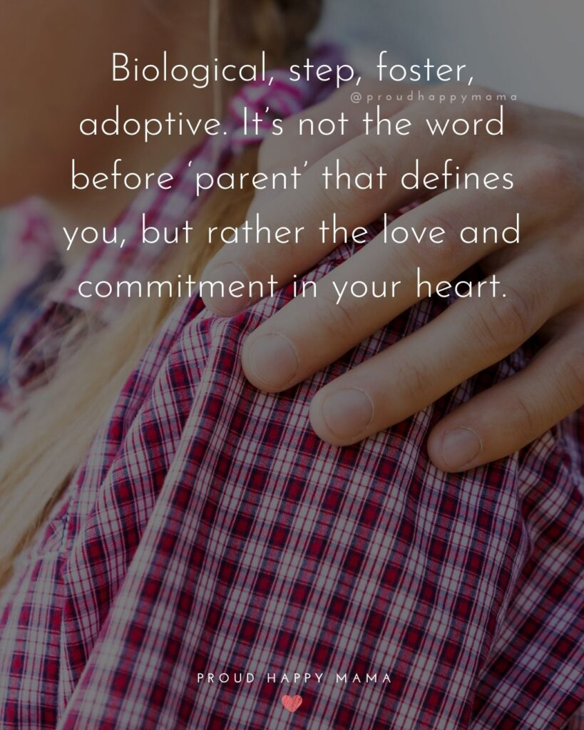 Step Parent Quotes - Biological, step, foster, adoptive. It's not the word before 'parent' that defines you, but rather the love and