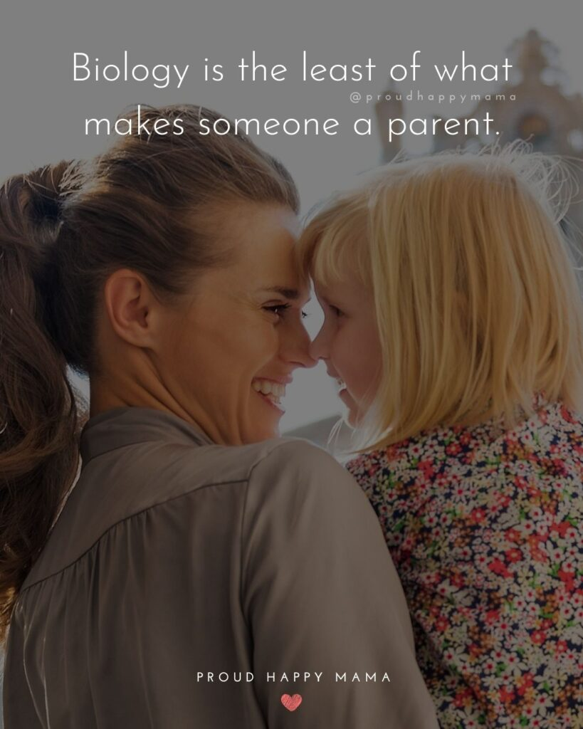 Step Parent Quotes - Biology is the least of what makes someone a parent.'