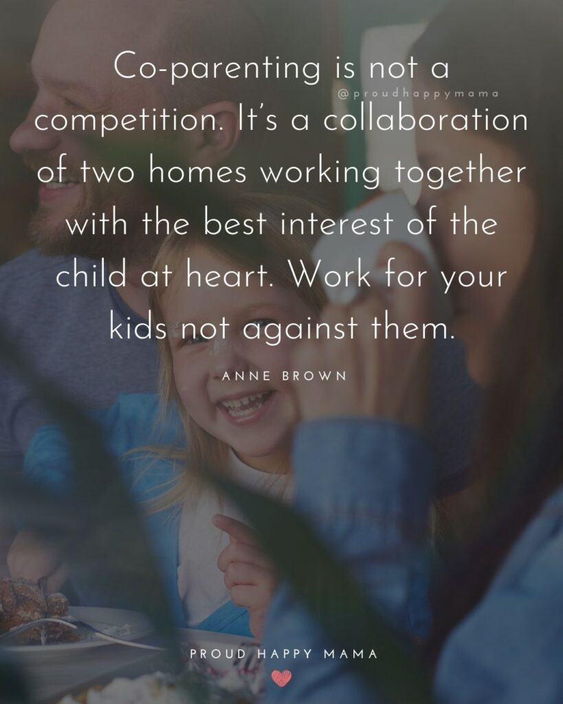 Step Parent Quotes - Co-parenting is not a competition. It's a collaboration of two homes working together with the best