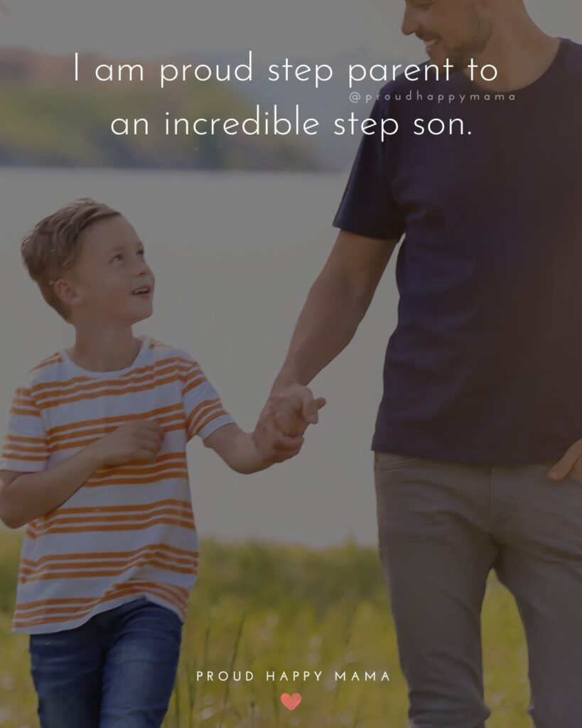 Step Parent Quotes - I am proud step parent to an incredible step son'.