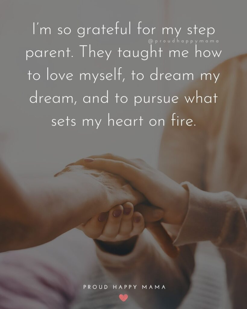 Step Parent Quotes - I'm so grateful for my step parent. They taught me how to love myself, to dream my dream, and to