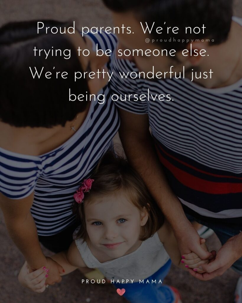 Step Parent Quotes - Proud parents. We're not trying to be someone else. We're pretty wonderful just being ourselves.'