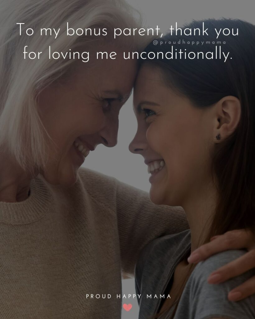 Step Parent Quotes - To my bonus parent, thank you for loving me unconditionally.'