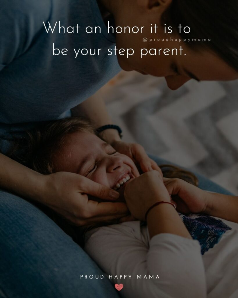 Step Parent Quotes - What an honor it is to be your step parent.'