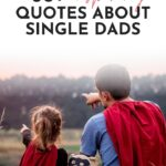 quotes about single dads