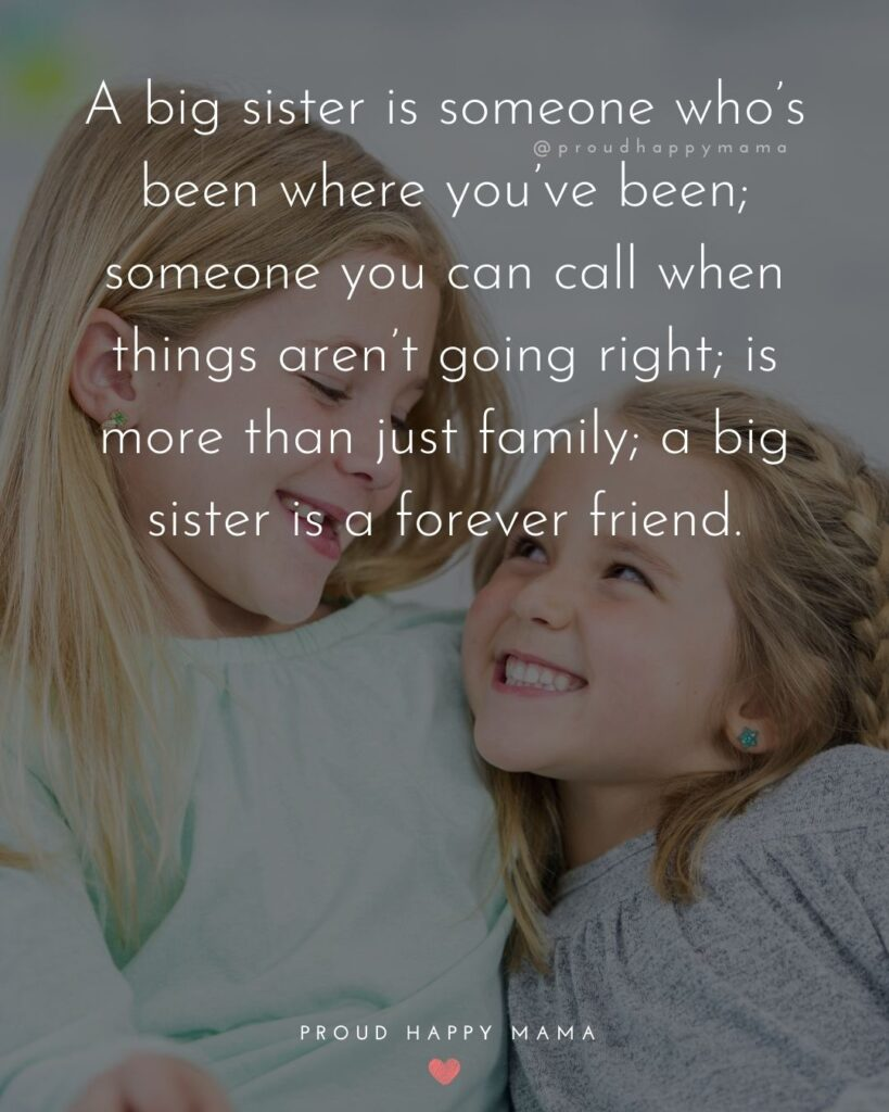 Big Sister Quotes - A Big Sister is someone whos been where youve been