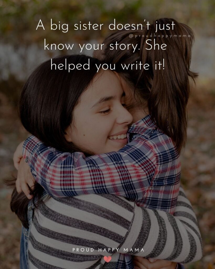 Big Sister Quotes - Here we are big sister and little sister, together as friends, ready to face whatever life sends.'