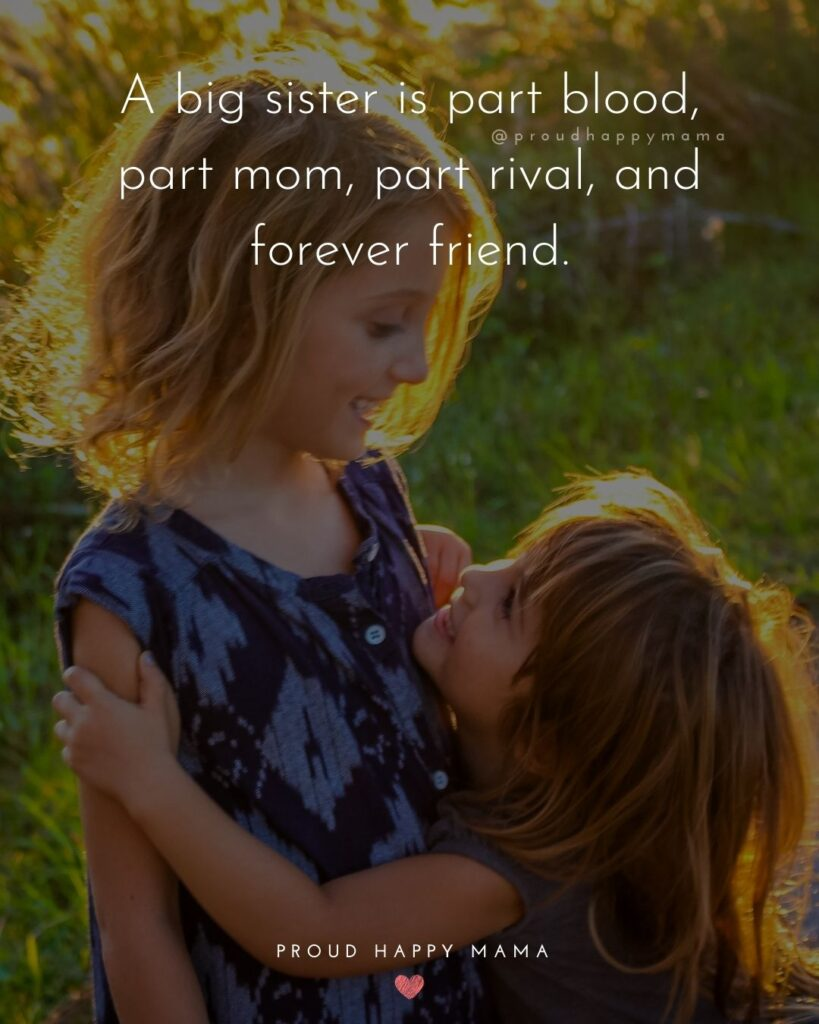 Big Sister Quotes - A big sister is part blood, part mom, part rival, and forever friend.'