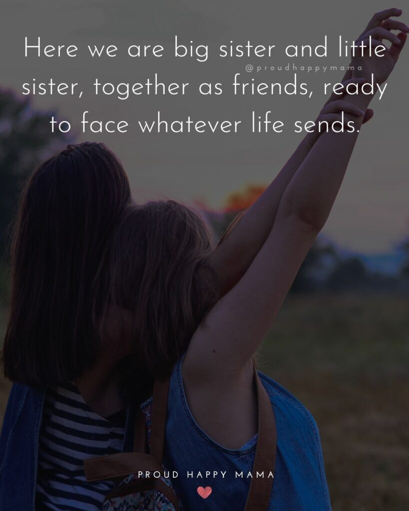 Big Sister Quotes - A big sister doesn't just know your story. She helped you write it!'