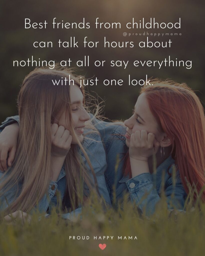Childhood Friendship Quotes - Best friends from childhood can talk for hours about nothing at all or say everything with just one