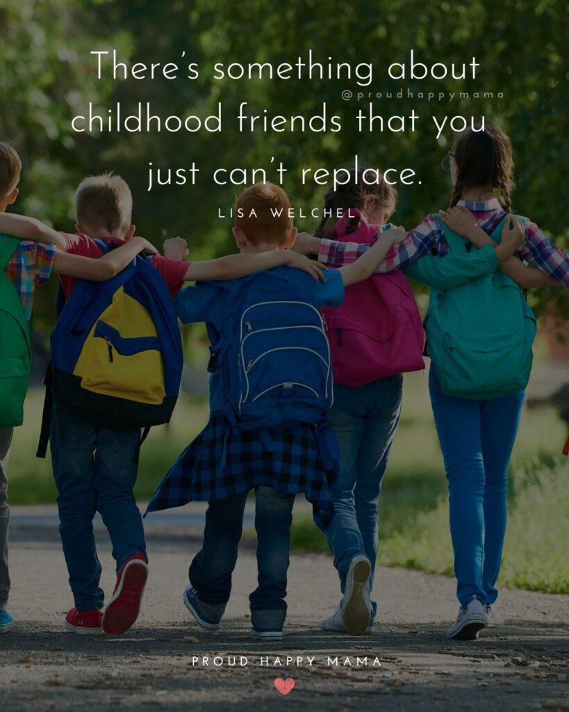 Childhood Friendship Quotes - There's something about childhood friends that you just can't replace.' – Lisa Welchel