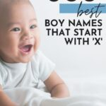 Cute Baby Boy Names That Start With X
