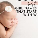 Cute Baby Girl Names That Start With A