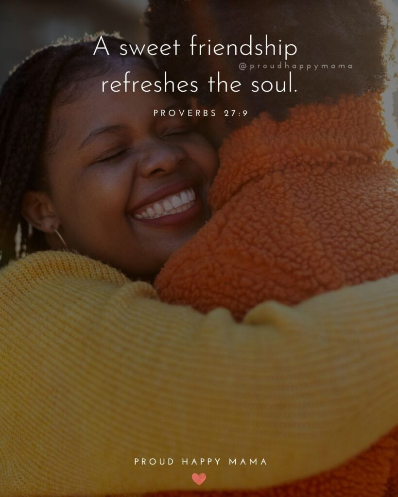 Friendship Quotes - A sweet friendship refreshes the soul.' – Proverbs 27:9