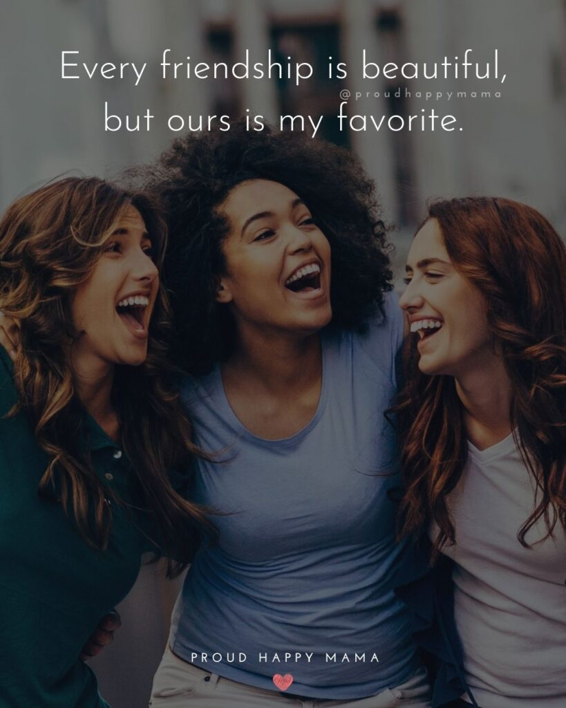 Friendship Quotes - Every friendship is beautiful, but ours is my favorite.'