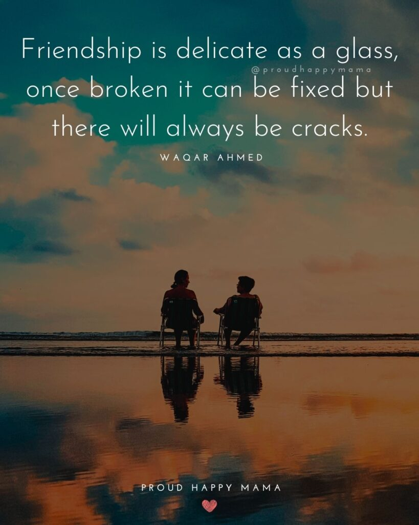 Friendship Quotes - Friendship is delicate as a glass, once broken it can be fixed but there will always be cracks.' – Waqar Ahmed