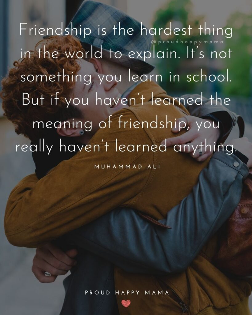 Friendship Quotes - Friendship is the hardest thing in the world to explain. It's not something you learn in school. But if you