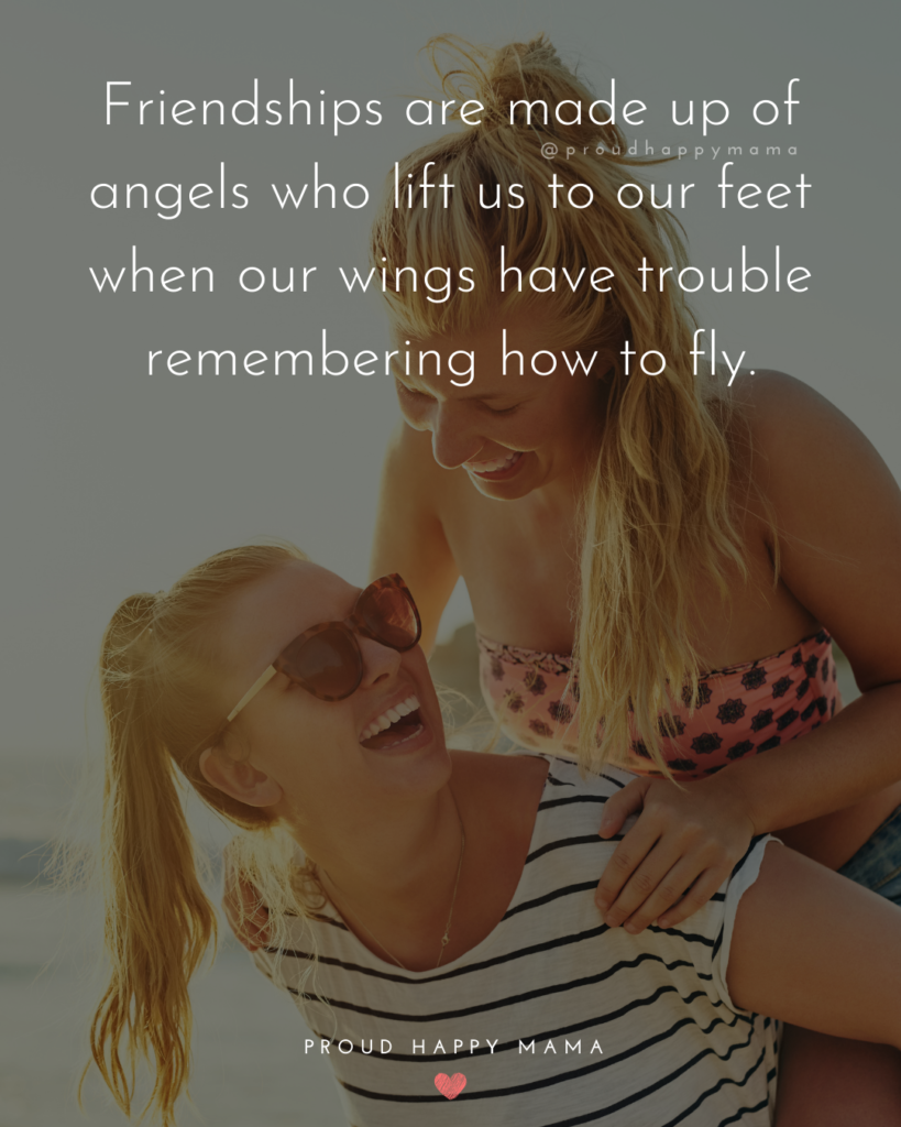 Friendship Quotes - Friendships are made up of angels who lift us to our feet when our wings have trouble remembering how to