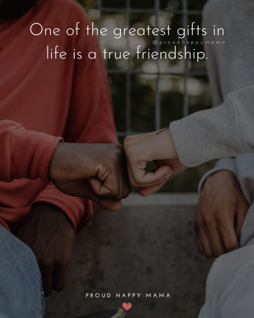 Friendship Quotes - One of the greatest gifts in life is a true friendship.'