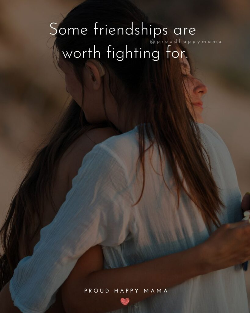 Friendship Quotes - Some friendships aren't worth fighting for.'