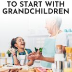 Fun Traditions To Start With Grandchildren