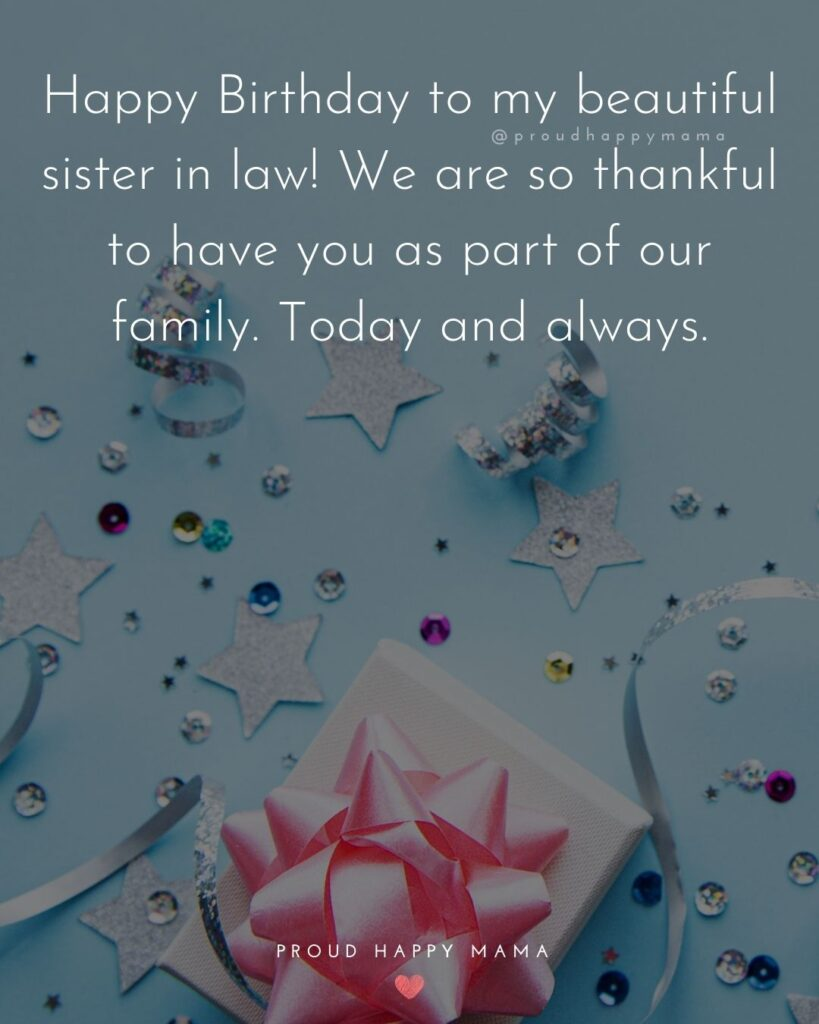 Happy Birthday Sister In Law Quotes - Happy Birthday to my beautiful sister in law! We are so thankful to have you as part of
