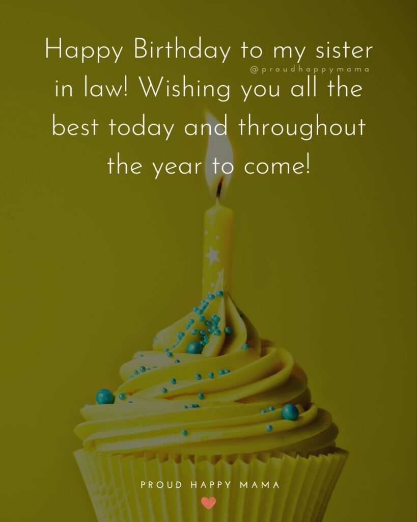 Happy Birthday Sister In Law Quotes - Happy Birthday to my sister in law! Wishing you all the best today and throughout the