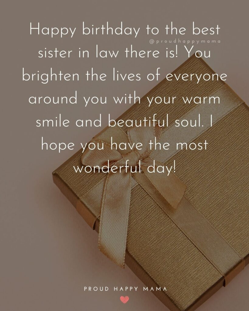 Happy Birthday Sister In Law Quotes - Happy birthday to the best sister in law there is! You brighten the lives of everyone