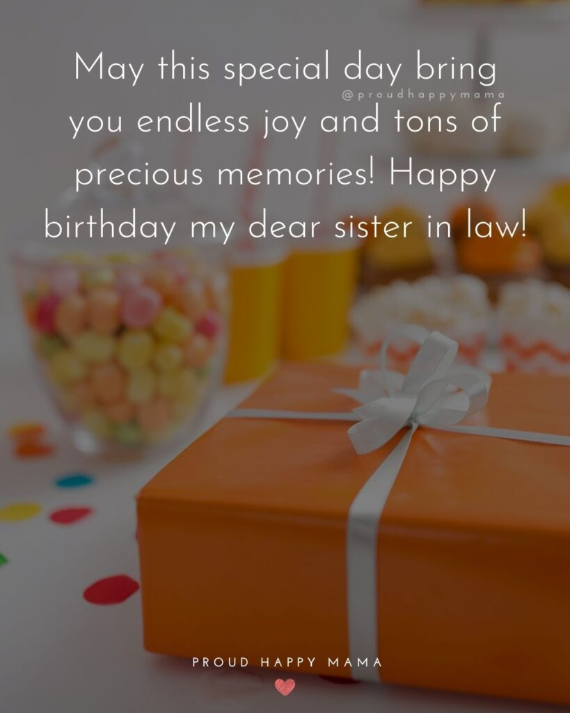 Happy Birthday Sister In Law Quotes - May this special day bring you endless joy and tons of precious memories! Happy birthday