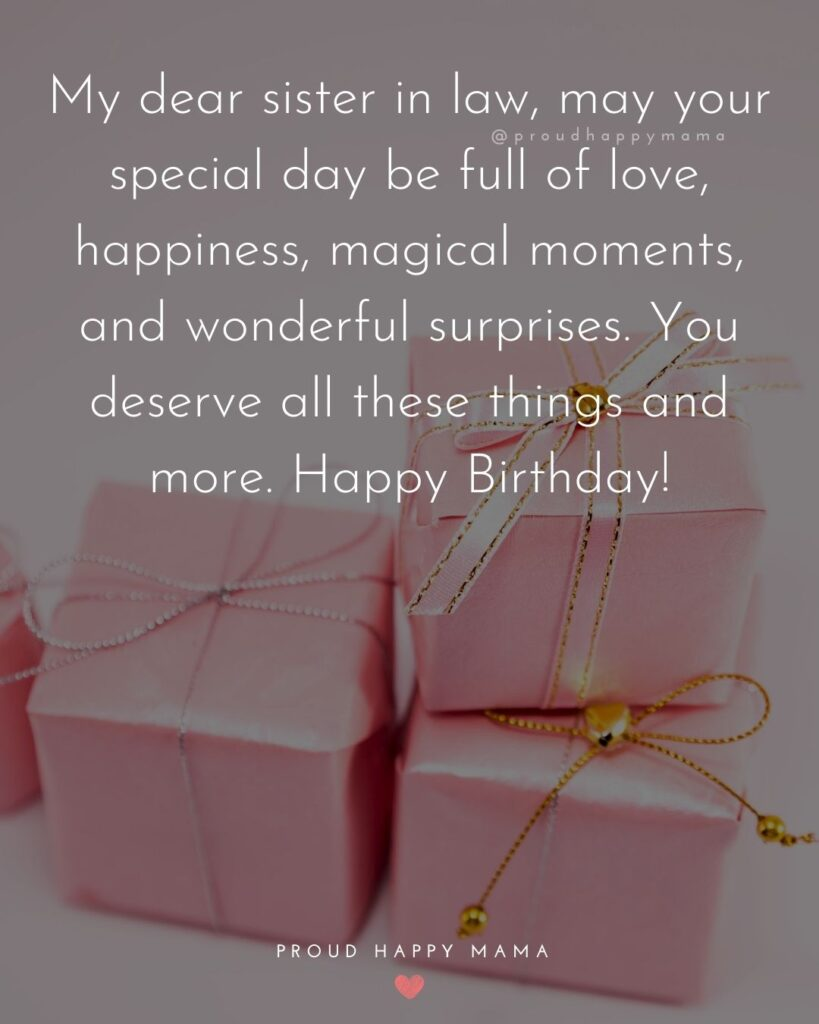 Happy Birthday Sister In Law Quotes - My dear sister in law, may your special day be full of love, happiness, magical moments,