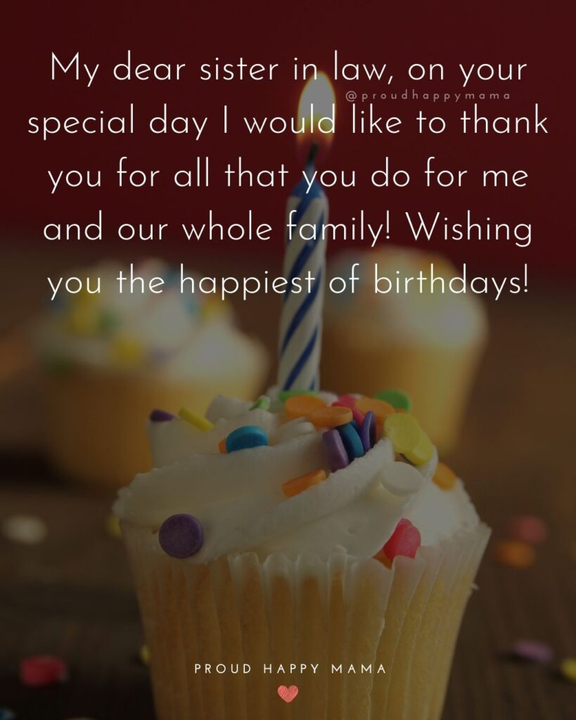 Happy Birthday Sister In Law Quotes - My dear sister in law, on your special day I would like to thank you for all that you do for