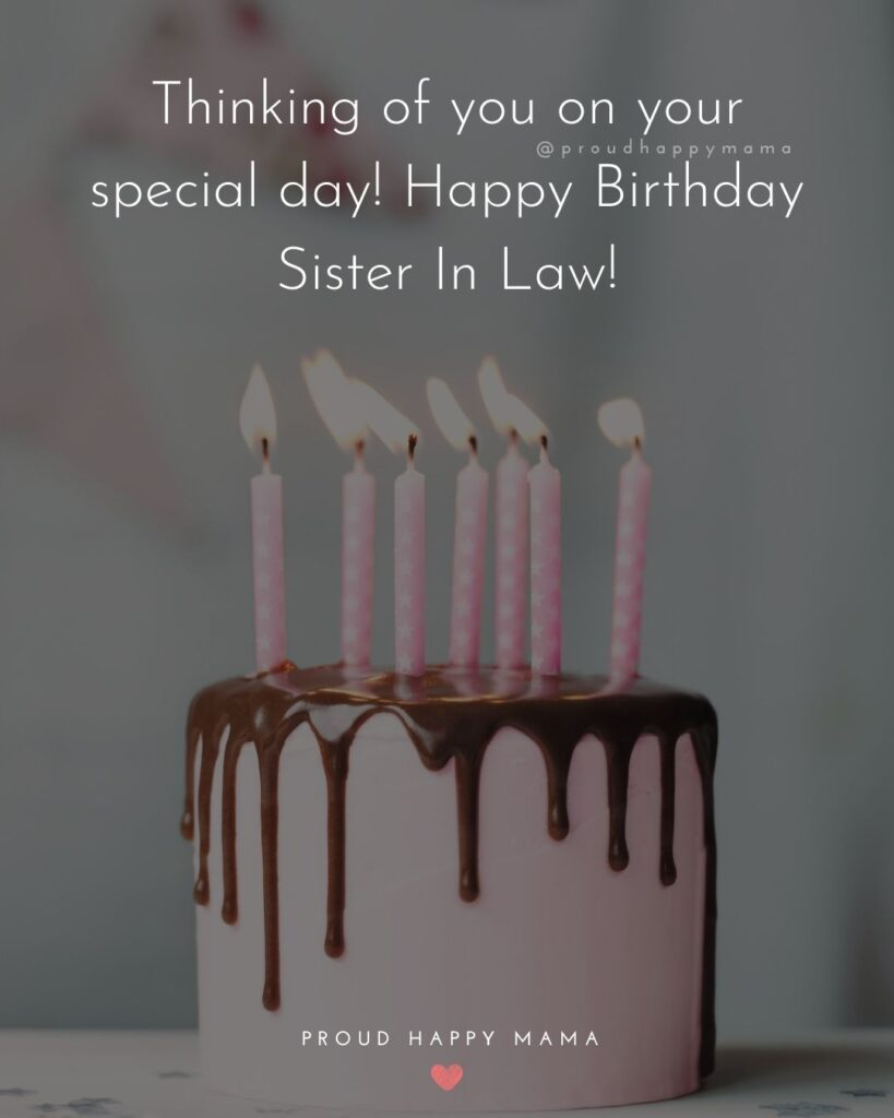Happy Birthday Sister In Law Quotes - Thinking of you on your special day! Happy Birthday Sister In Law!'