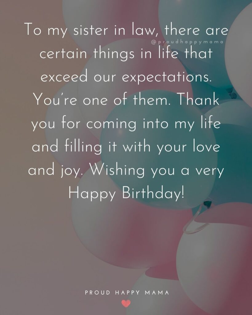 Happy Birthday Sister In Law Quotes - To my sister in law, there are certain things in life that exceed our expectations. You're one