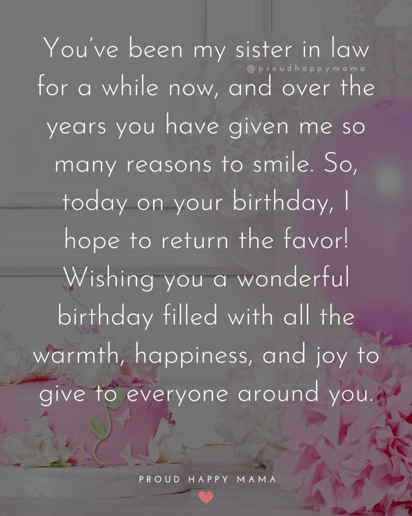 Happy Birthday Sister In Law Quotes - You've been my sister in law for a while now, and over the years you have given me so