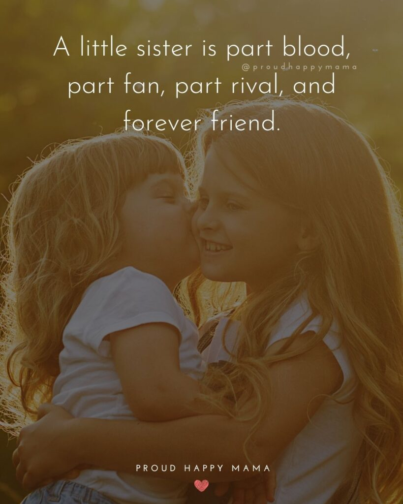 Little Sister Quotes - A little sister is part blood, part fan, part rival, and forever friend.'
