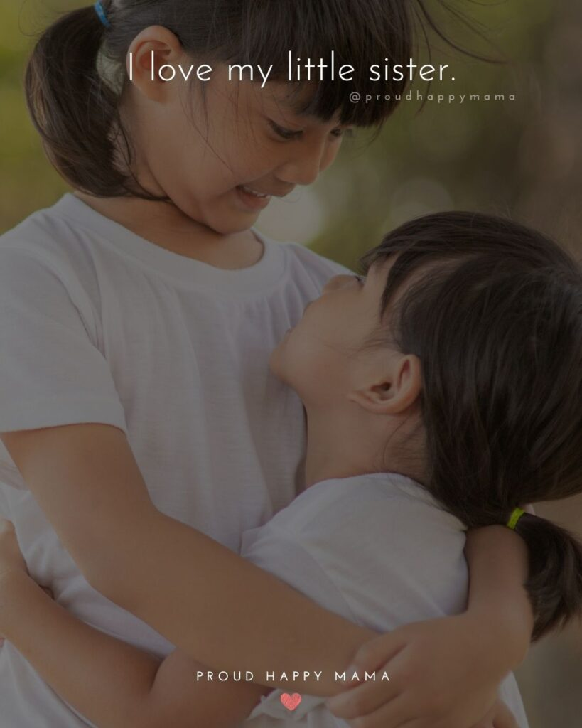 Little Sister Quotes - I love my little sister.'