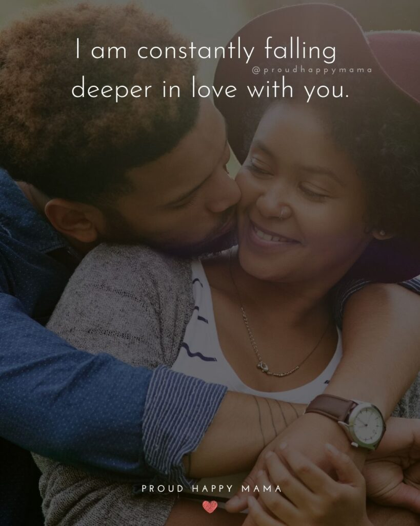 Love Quotes For Her - I am constantly falling deeper in love with you.'