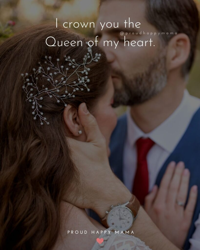 Love Quotes For Her - I crown you the Queen of my heart.'