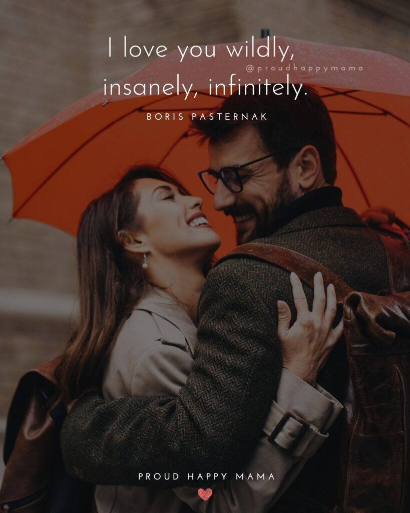 Love Quotes For Her - I love you wildly, insanely, infinitely.' – Boris Pasternak