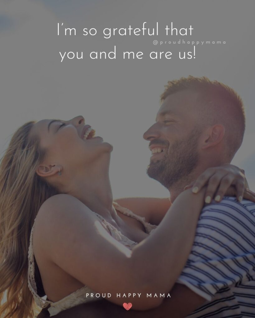 Love Quotes For Her - I'm so grateful that you and me are us!'