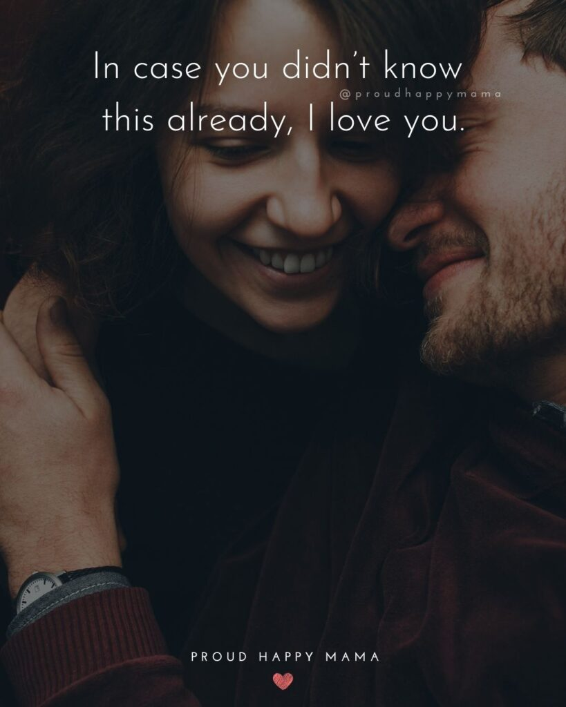 Love Quotes For Her - In case you didn't know this already, I love you.'