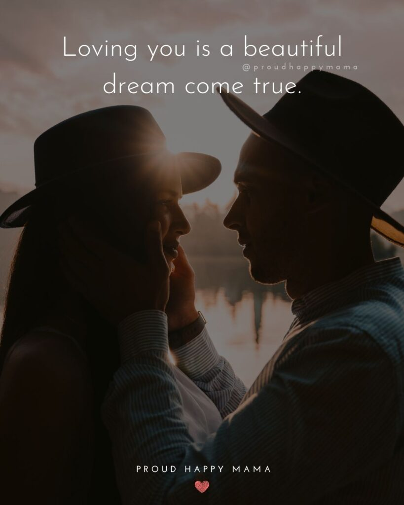 Love Quotes For Her - Loving you is a beautiful dream come true.'