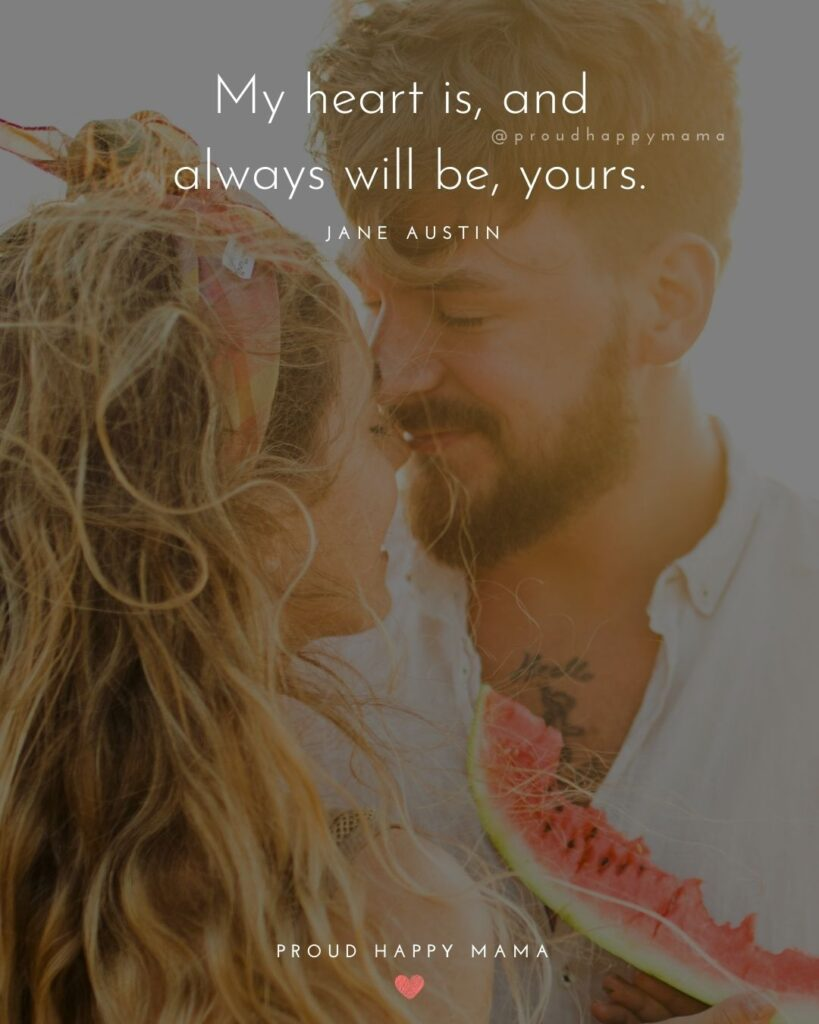 Love Quotes For Her - My heart is, and always will be, yours.' – Jane Austin