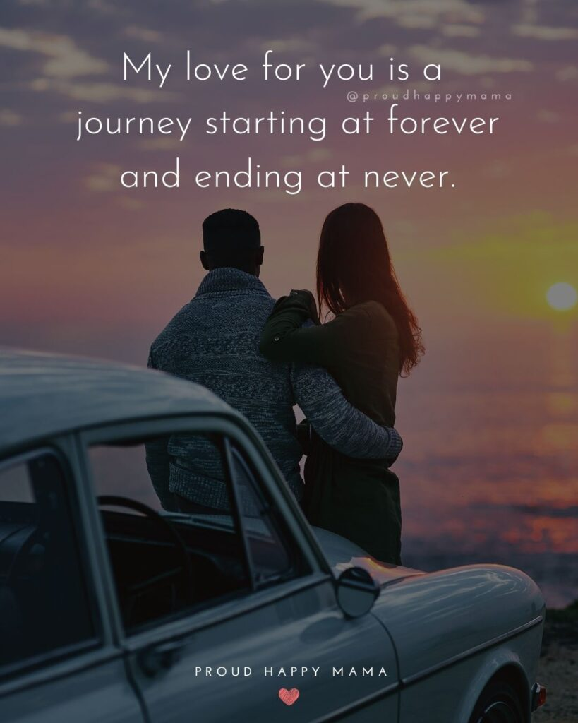 Love Quotes For Her - My love for you is a journey starting at forever and ending at never.'