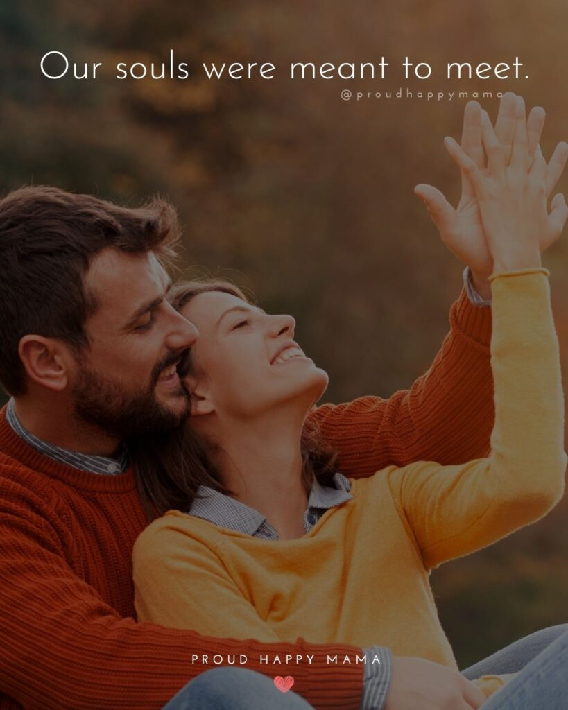 Love Quotes For Her - Our souls were meant to meet.'