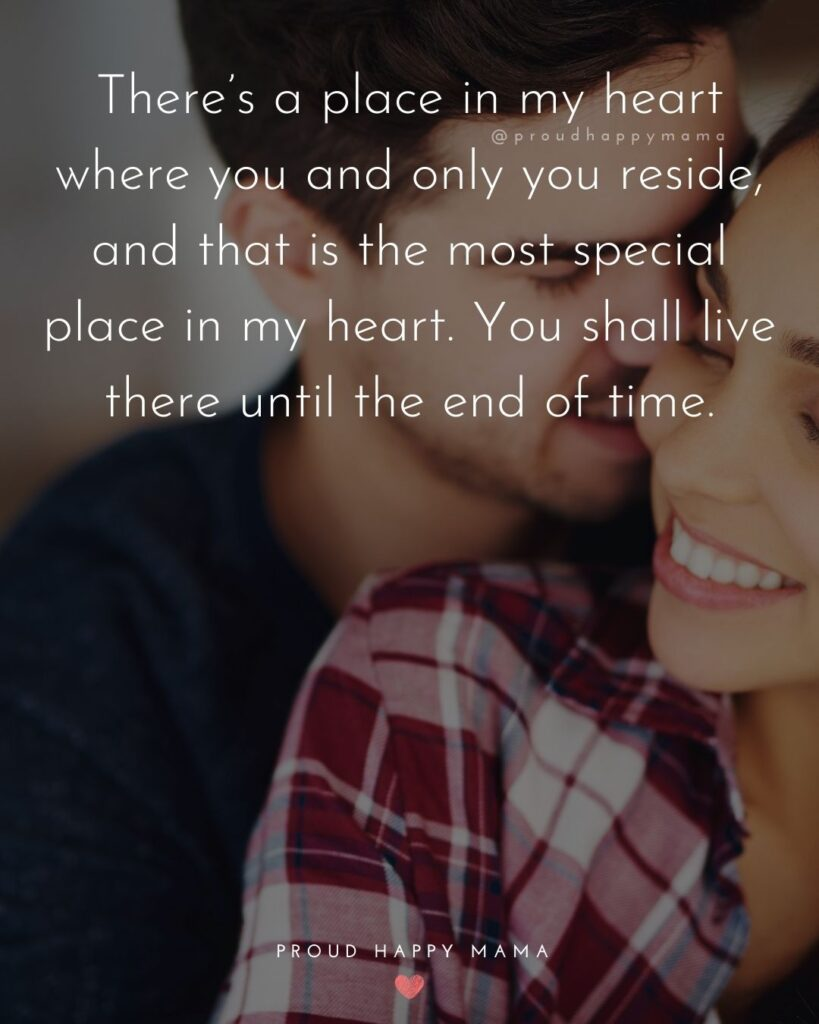 Love Quotes For Her - There's a place in my heart where you and only you reside, and that is the most special place in my heart.