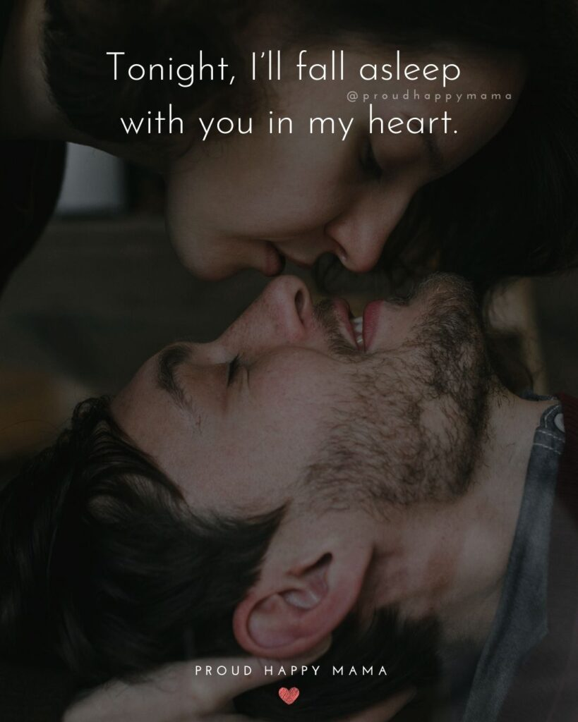 Love Quotes For Her - Tonight, I'll fall asleep with you in my heart.'