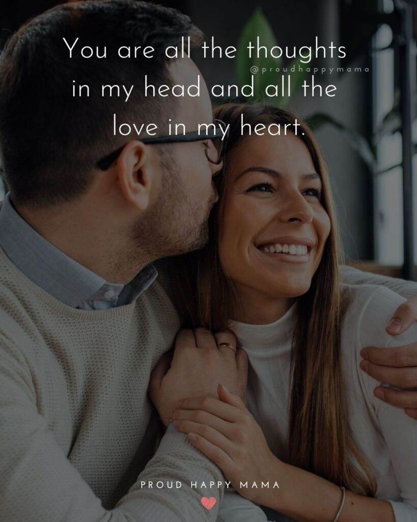 Love Quotes For Her - You are all the thoughts in my head and all the love in my heart.'
