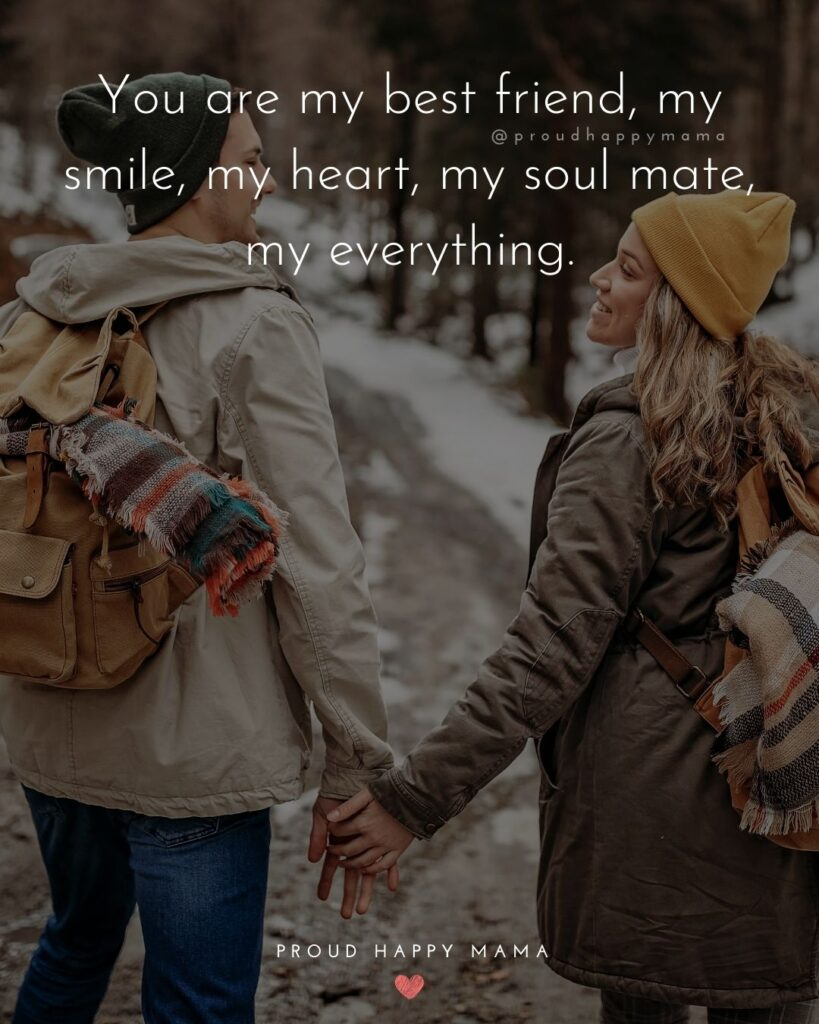 Love Quotes For Her - You are my best friend, my smile, my heart, my soul mate, my everything.'